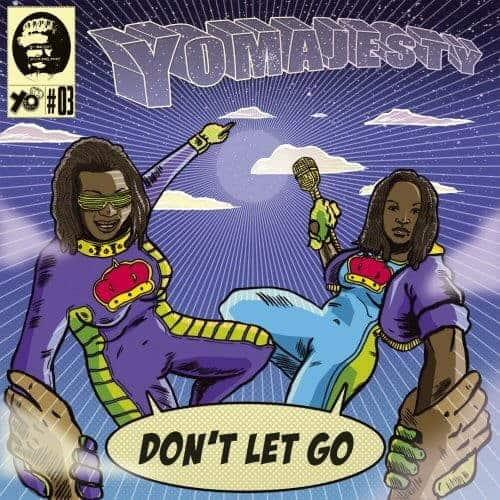 Don't Let Go by Yo Majesty