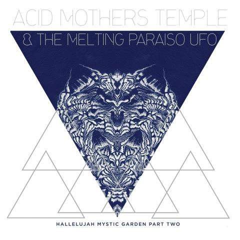 Hallelujah Mystic Garden Part Two by Acid Mothers Temple & The Melting Paraiso U.F.O.