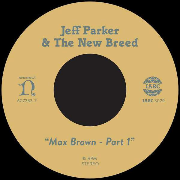 Max Brown – Part 1 by Jeff Parker & The New Breed