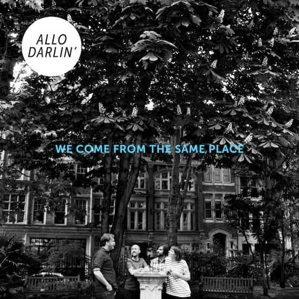 We Come From The Same Place by Allo Darlin'