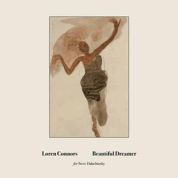 Beautiful Dreamer by Loren Connors