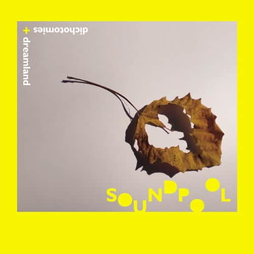 Dichotomies And Dreamland by Soundpool