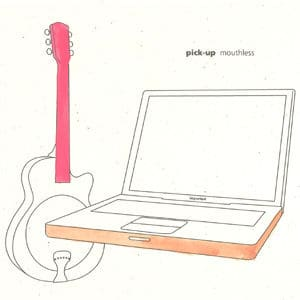 Mouthless by Pick-Up