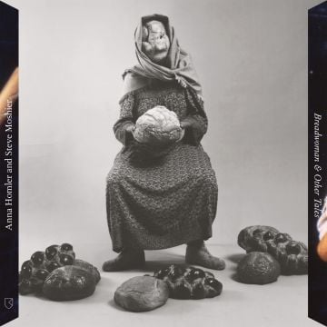 Breadwoman & Other Tales by Anna Homler and Steve Moshier