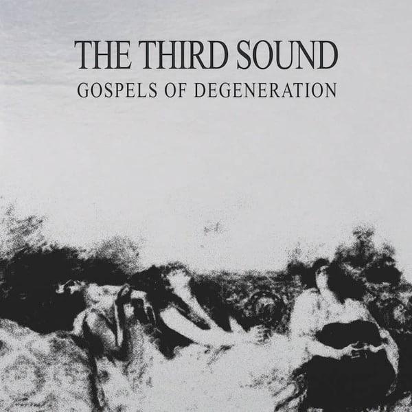 Gospels of Degeneration by The Third Sound