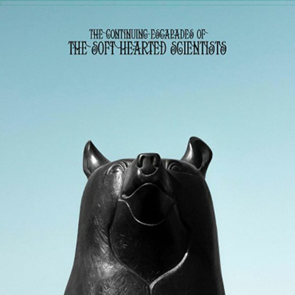 The Continuing Escapades Of The Soft Hearted Scientists by Soft Hearted Scientists