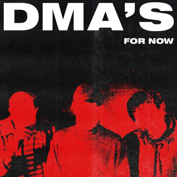 For Now by DMA's