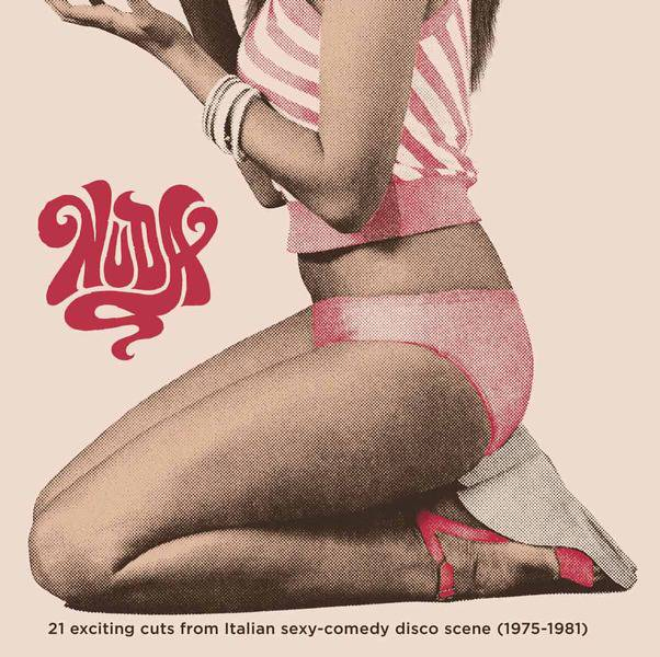 NUDA - 21 exciting cuts from Italian sexy-comedy disco scene (1975-1981) by Various
