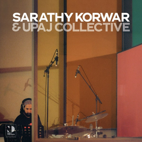 Night Dreamer Direct-to-Disc Sessions by Sarathy Korwar & UPAJ Collective