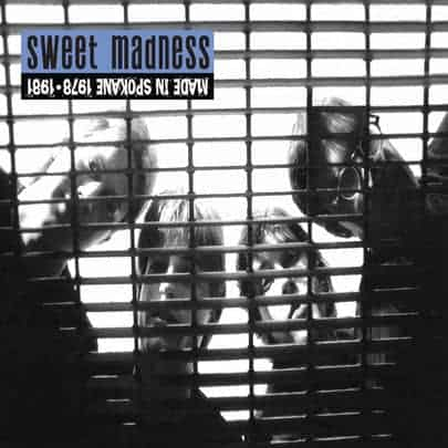 Made In Spokane: 1978-1981 by Sweet Madness