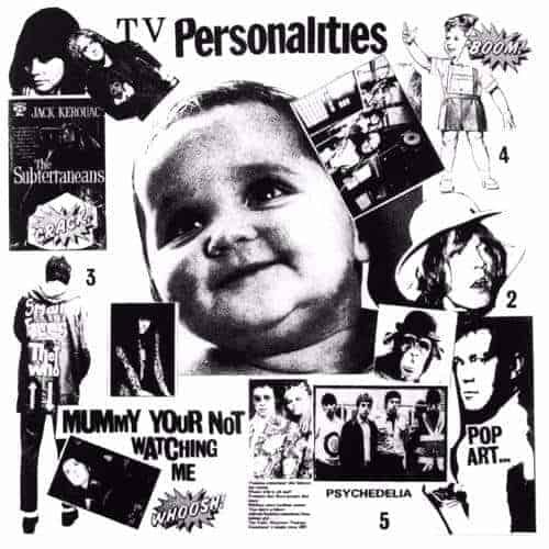 Mummy You're Not Watching Me by Television Personalities