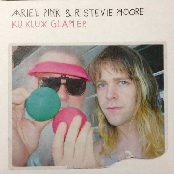 Ku Klux Glam EP by Ariel Pink & R. Stevie Moore