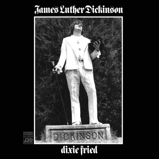Dixie Fried by Jim Dickinson