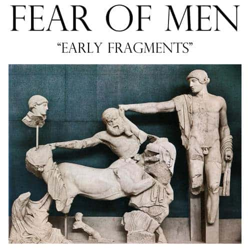 Early Fragments by Fear of Men
