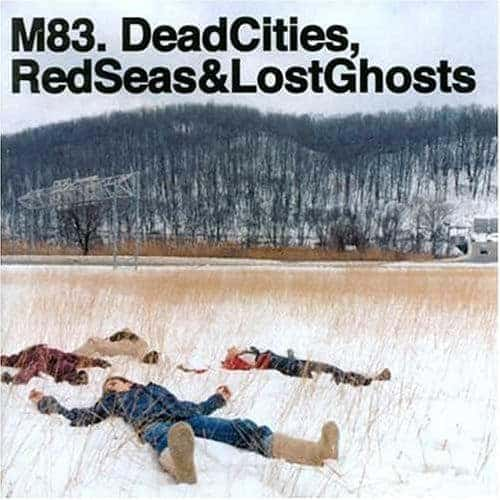 Dead Cities, Red Seas and Lost Ghosts by M83