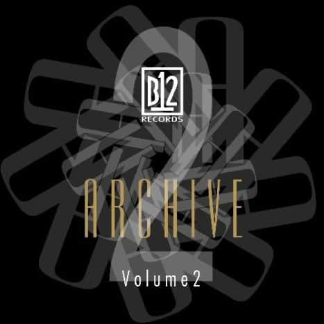 B12 Records Archive Vol. 2 by B12