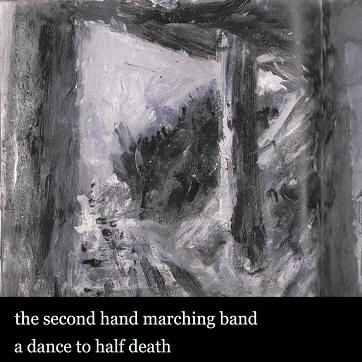 A Dance To Half Death by The Second Hand Marching Band