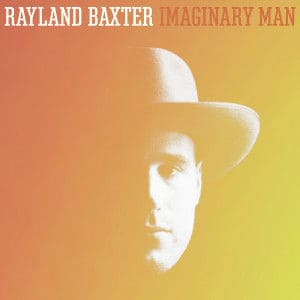 Imaginary Man by Rayland Baxter