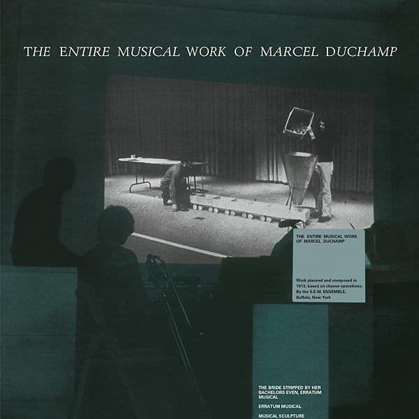 The Entire Musical Work Of Marcel Duchamp by Marcel Duchamp