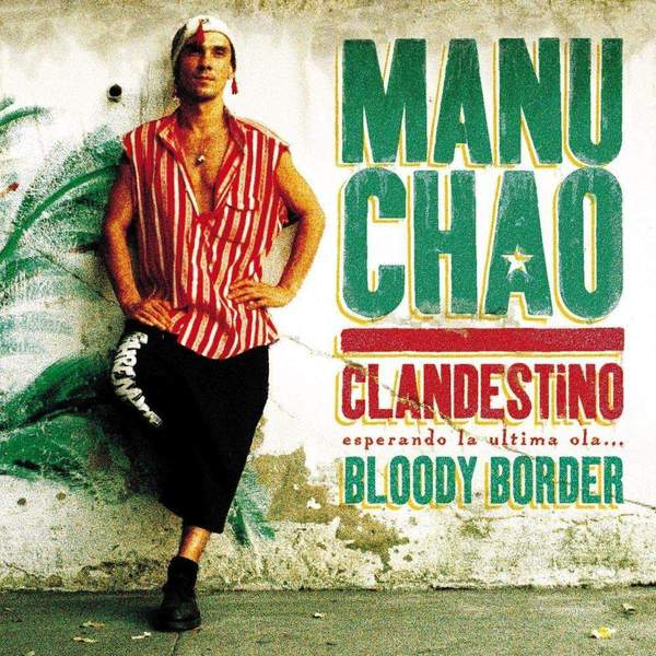 Clandestino / Bloody Border by Manu Chao