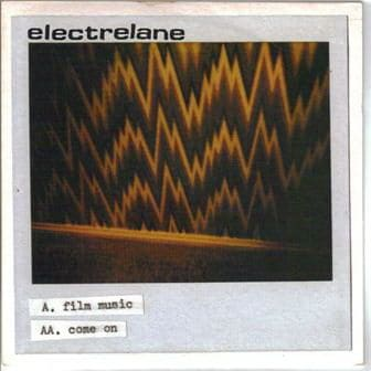 Film Music / Come On by Electrelane