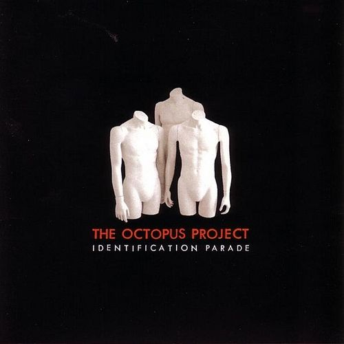 Identification Parade by The Octopus Project