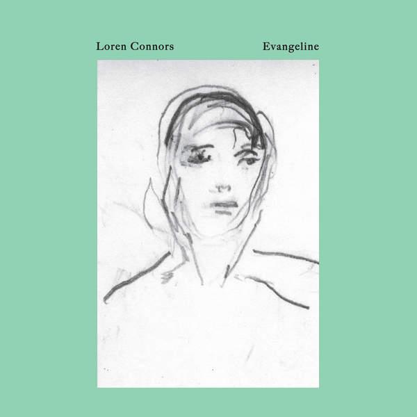 Evangeline by Loren Connors