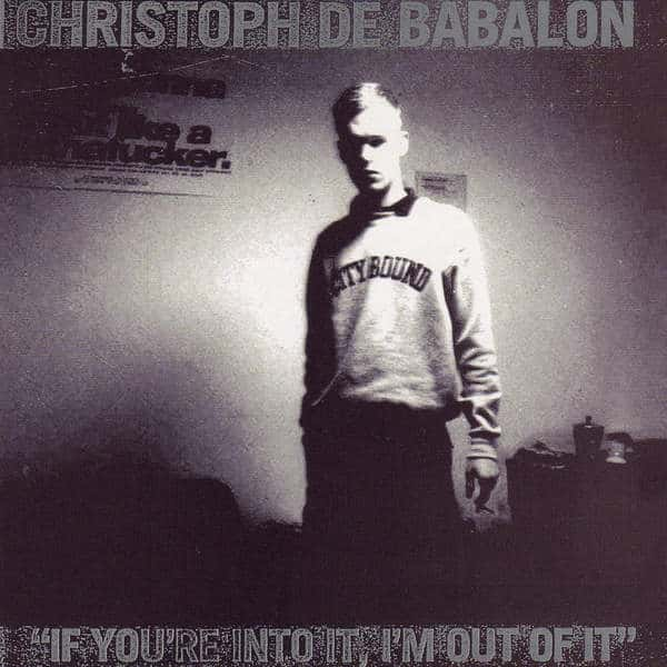 If You're Into It, I'm Out Of It (2018 Remaster) by Christoph de Babalon