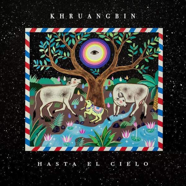 44. Khruangbin - Hasta El Cielo (Con Todo El Mundo in Dub)