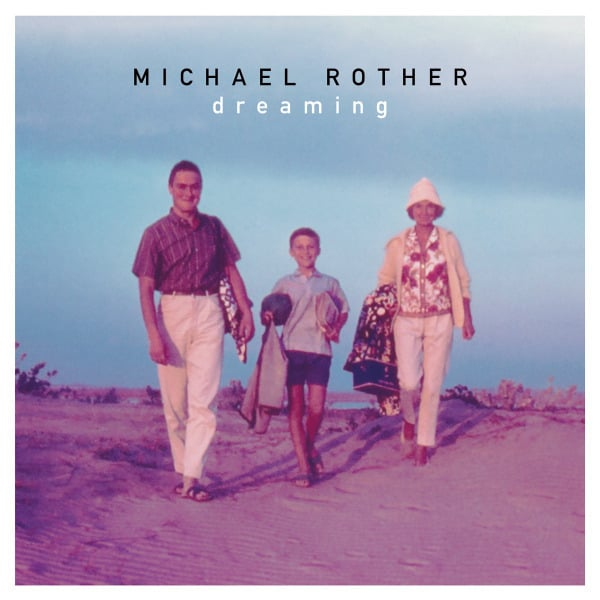 Dreaming by Michael Rother