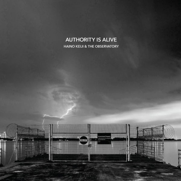 Authority is Alive by Haino Keiji & The Observatory