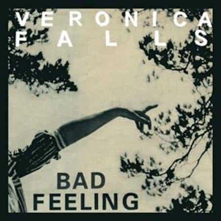 Bad Feeling by Veronica Falls