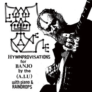 Hymnprovisations for Banjo by Daniel (A.I.U.) Higgs