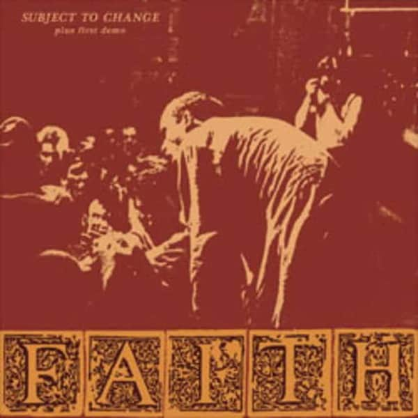 Subject To Change plus First Demo by Faith