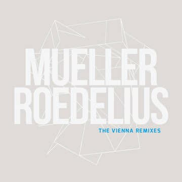 The Vienna Remixes by Mueller_Roedelius