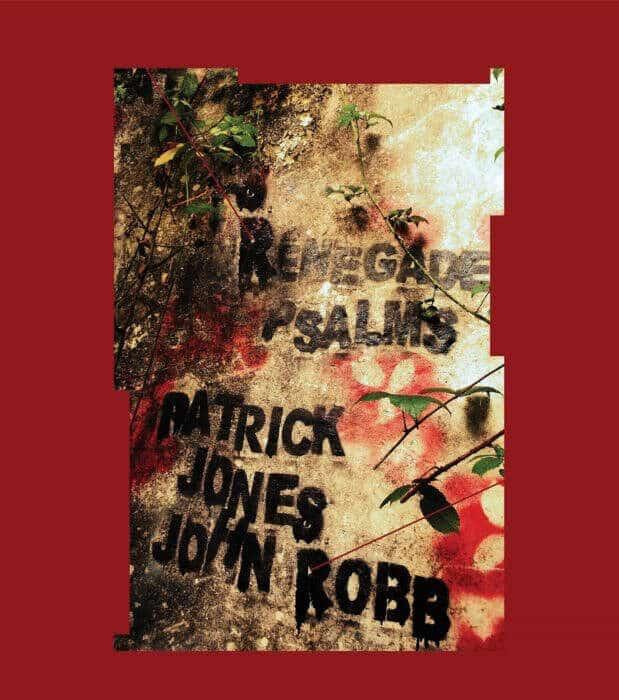 Renegade Psalms by Patrick Jones and John Robb