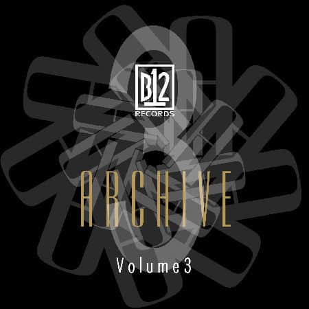 B12 Records Archive Vol. 3 by B12