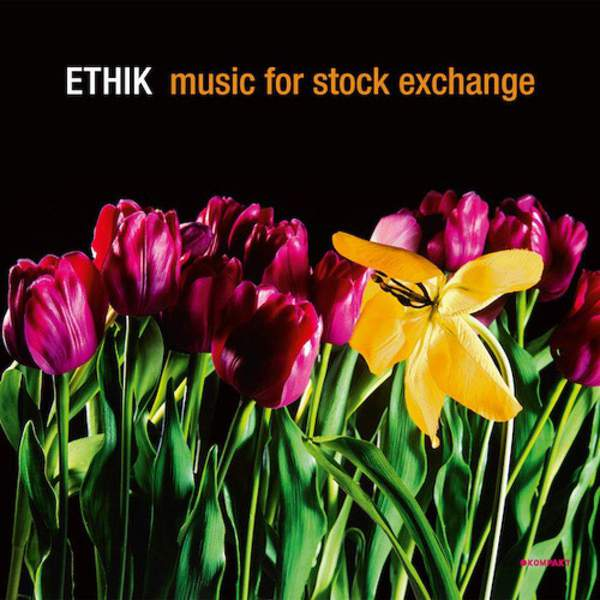 Music For Stock Exchange by Ethik
