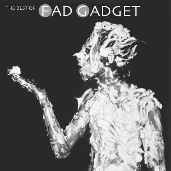 39. Fad Gadget - The Best Of Fad Gadget
