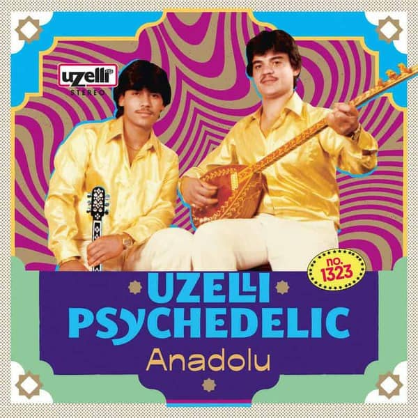 Uzelli Psychedelic Anadolu by Various
