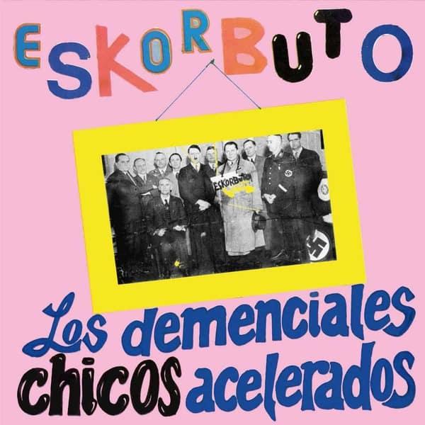 Los Demenciales Chicos Acelerados by Eskorbuto