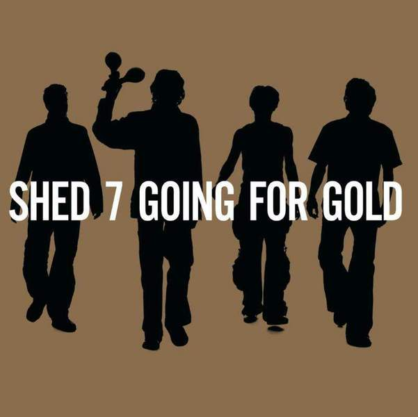 Going For Gold - The Greatest Hits by Shed Seven