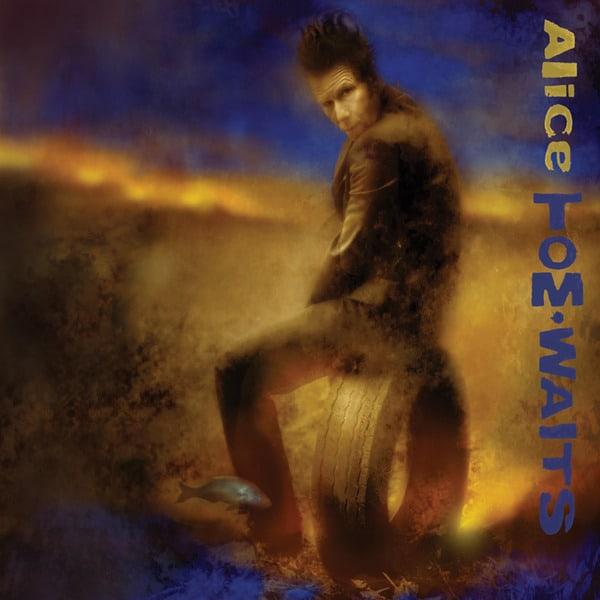 Alice by Tom Waits