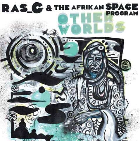 Other Worlds by Ras  G & The Afrikan Space Program