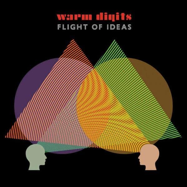 Warm Digits - Flight of Ideas