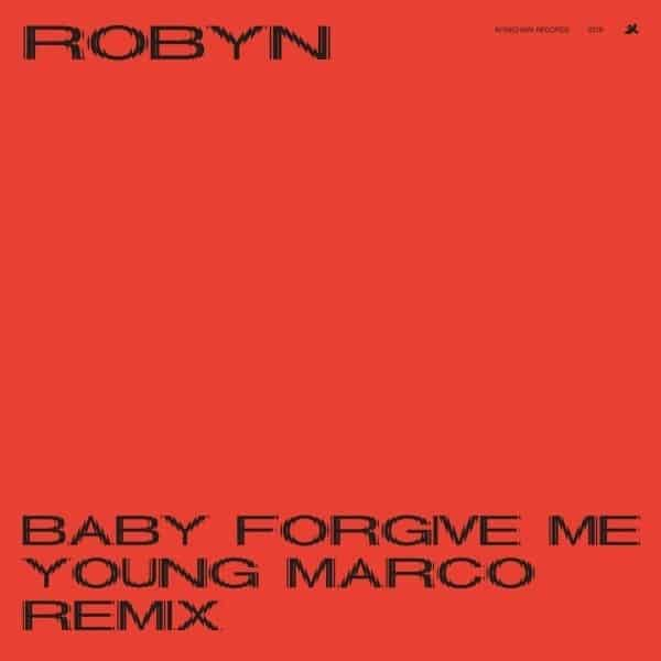 Baby Forgive Me (Remixes) by Robyn