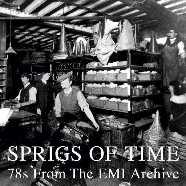 Sprigs of Time - 78s From the EMI Archive by Various
