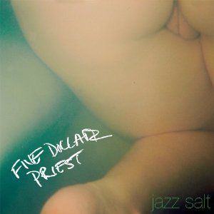 Jazz Salt by Five Dollar Priest
