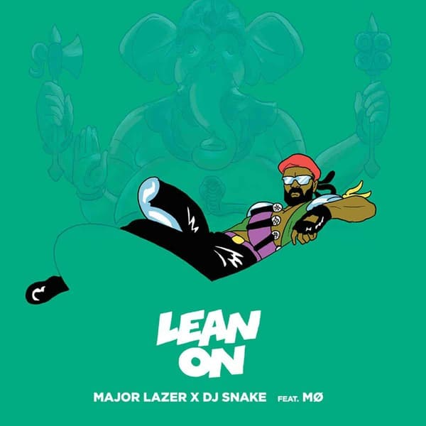 Lean On by Major Lazer