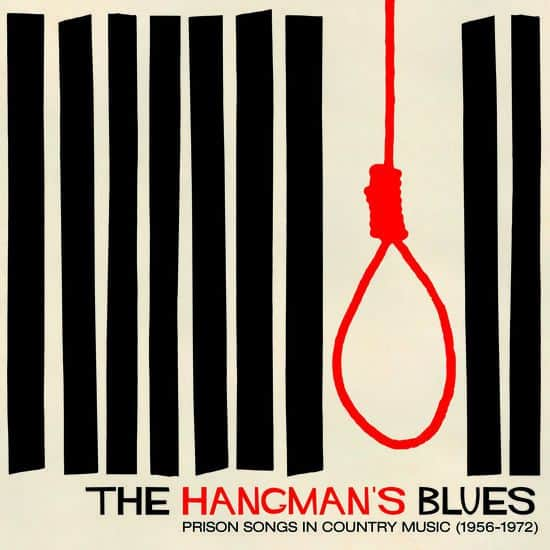 The Hangman's Blues: Prison Songs In Country Music (1956-1972) by Various
